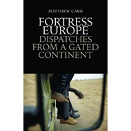 Fortress Europe: Dispatches from a Gated Continent (BOK)