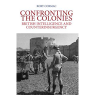 Confronting the Colonies: British Intelligence and Counterinsurgency (BOK)
