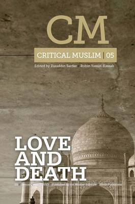 Critical Muslim 05: Love and Death (BOK)