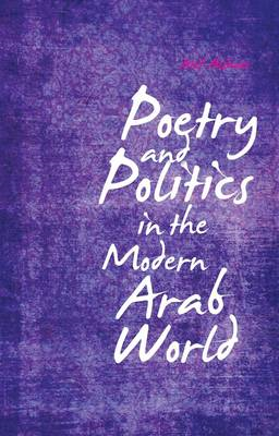 Poetry and Politics in the Modern Arab World (BOK)