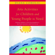 Art Activities for Children and Young People in Need: Helping Children to Develop Mindfulness, Spiri (BOK)