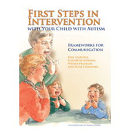 First Steps in Intervention with Your Child with Autism: Frameworks for Communication (BOK)