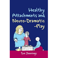 Healthy Attachments and Neuro-Dramatic-Play (BOK)