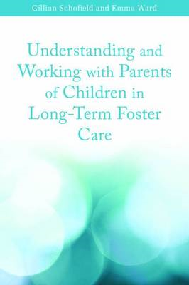 Understanding and Working with Parents of Children in Long-term Foster Care (BOK)