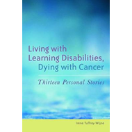Living with Learning Disabilities, Dying with Cancer (BOK)