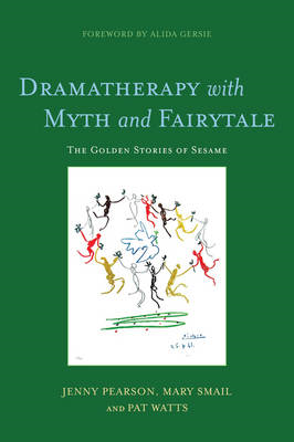 Dramatherapy with Myth and Fairytale: The Golden Stories of Sesame (BOK)
