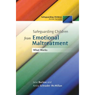 Safeguarding Children from Emotional Maltreatment: What Works (BOK)