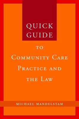 Quick Guide to Community Care Practice and the Law (BOK)