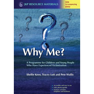 Why Me?: A Programme for Children and Young People Who Have Experienced Victimization (BOK)