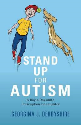Stand Up for Autism: A Boy, a Dog, and a Prescription for Laughter (BOK)