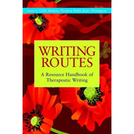 Writing Routes: A Resource Handbook of Therapeutic Writing (BOK)