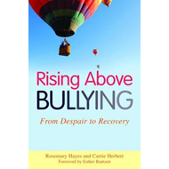Rising Above Bullying: From Despair to Recovery (BOK)