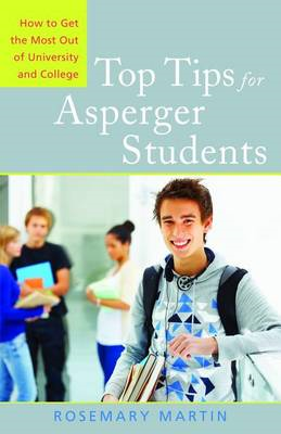 Top Tips for Asperger Students: How to Get the Most Out of University and College (BOK)