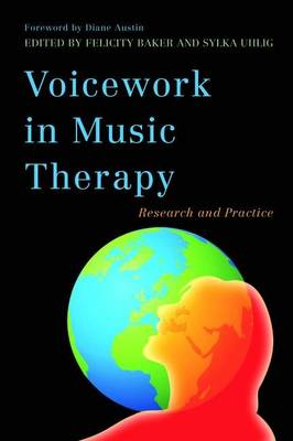 Voicework in Music Therapy: Research and Practice (BOK)