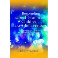Responding to Self-Harm in Children and Adolescents (BOK)