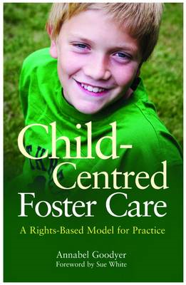 Child-centred Foster Care: A Rights-based Model for Practice (BOK)