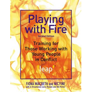 Playing with Fire: Training for Those Working with Young People in Conflict (BOK)