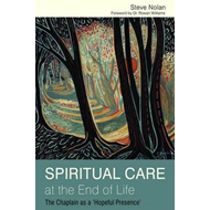 Spiritual Care at the End of Life: The Chaplain as a 'hopeful Presence' (BOK)