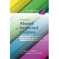 Caring for Abused and Neglected Children: Making the Right Decisions for Reunification or Long-term (BOK)