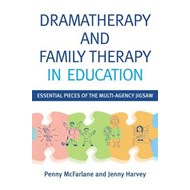 Dramatherapy and Family Therapy in Education (BOK)