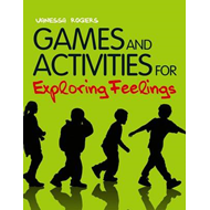 Games and Activities for Exploring Feelings with Children: Giving Children the Confidence to Navigat (BOK)