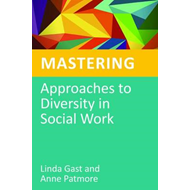 Mastering Approaches to Diversity in Social Work (BOK)