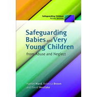 Safeguarding Babies and Very Young Children from Abuse and N (BOK)