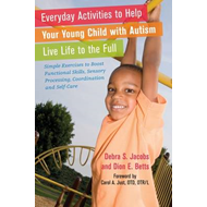 Everyday Activities to Help Your Young Child with Autism Live Life to the Full: Simple Exercises to (BOK)