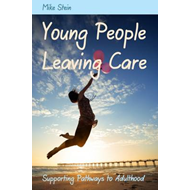 Young People Leaving Care: Supporting Pathways to Adulthood (BOK)