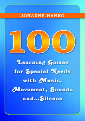 100 Learning Games for Special Needs with Music, Movement, S (BOK)