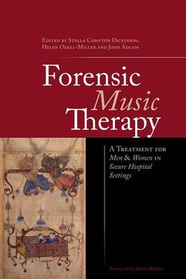 Forensic Music Therapy: A Treatment for Men and Women in Secure Hospital Settings (BOK)