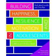Building Happiness, Resilience and Motivation in Adolescents (BOK)
