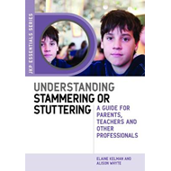 Understanding Stammering or Stuttering: A Guide for Parents, Teachers and Other Professionals (BOK)