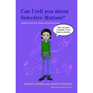 Can I tell you about Selective Mutism? (BOK)