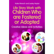 Life Story Work with Children Who are Fostered or Adopted (BOK)