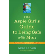 Aspie Girl's Guide to Being Safe with Men (BOK)