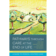 Pathways Through Care at the End of Life (BOK)