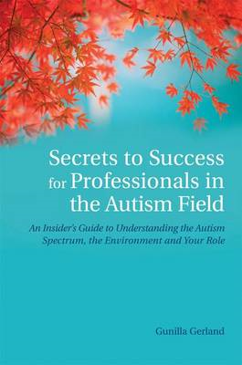 Secrets to Success for Professionals in the Autism Field (BOK)