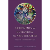 Assessment and Outcomes in the Arts Therapies (BOK)