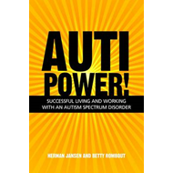 AutiPower! Successful Living and Working with an Autism Spec (BOK)