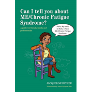 Can I Tell You About ME/chronic Fatigue Syndrome? (BOK)