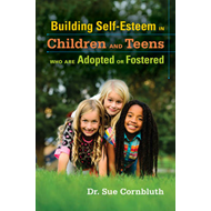 Building Self-Esteem in Children and Teens Who Are Adopted o (BOK)