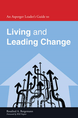 Asperger Leader's Guide to Living and Leading Change (BOK)