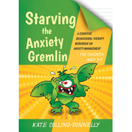 Starving the Anxiety Gremlin for Children Aged 5-9 (BOK)