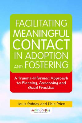 Facilitating Meaningful Contact in Adoption and Fostering (BOK)