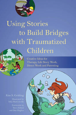 Using Stories to Build Bridges with Traumatized Children (BOK)