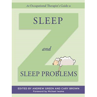 Occupational Therapist's Guide to Sleep and Sleep Problems (BOK)