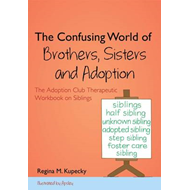 Confusing World of Brothers, Sisters and Adoption (BOK)