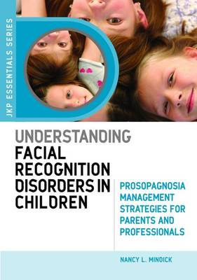 Understanding Facial Recognition Difficulties in Children: Prosopagnosia Management Strategies for P (BOK)
