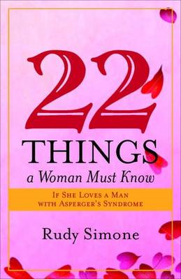 22 Things a Woman Must Know If She Loves a Man with Asperger (BOK)